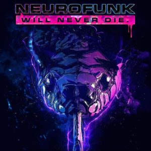 Neurofunk Will Never Die