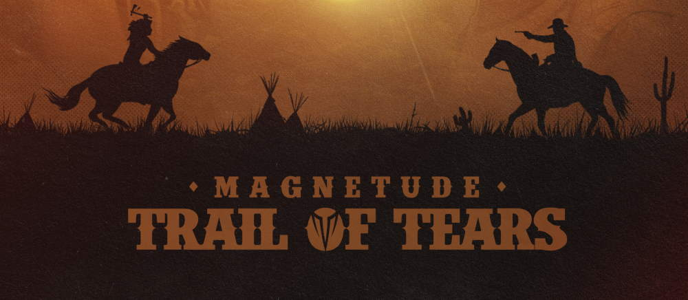 Magnetude: Trail of Tears