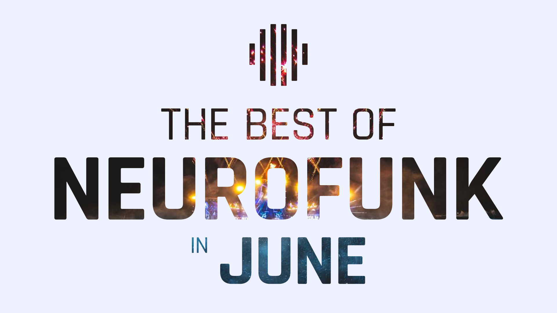 The best of Neurofunk in June