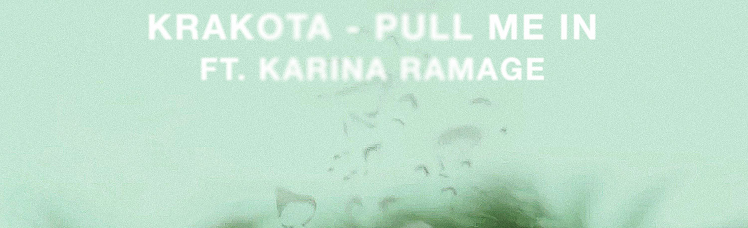 Krakota - Pull Me In (ft. Karina Ramage)