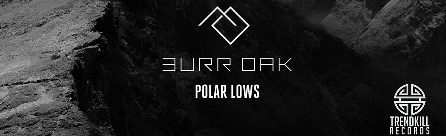 Burr Oak - Polar Lows EP
